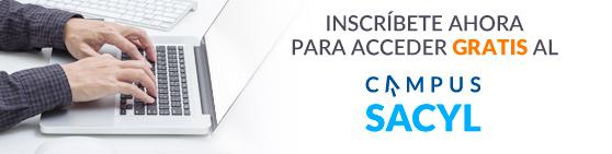 Inscríbete ahora para acceder GRATIS al Campus Sacyl